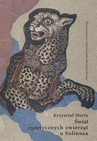 Okładka książki świat egzotycznych zwierząt u Solinusa