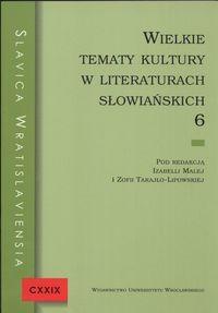 Okładka książki Wielkie tematy kultury w literaturach słowiańskich 6