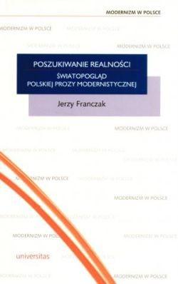 Okładka książki Poszukiwanie realności. Światopogląd polskiej prozy modernistycznej