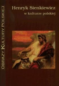 Okładka książki Henryk Sienkiewicz w kulturze polskiej