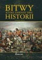 Bitwy, które zmieniły bieg historii