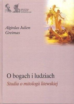 Okładka książki O bogach i ludziach. Studia o mitologii litewskiej