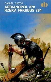 Okładka książki Adrianopol 378. Rzeka Frigidus 394