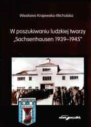 Okładka książki W poszukiwaniu ludzkiej twarzy Sachenhausen 1939-145