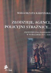 Okładka książki Złodzieje, agenci, policyjni strażnicy...