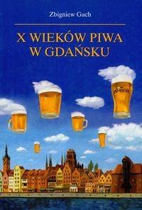 Okładka książki X wieków piwa w Gdańsku