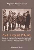Okładka książki Wojciech Włodarkiewicz. Przed 17 września 1939 roku.