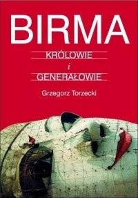Okładka książki Birma. Królowie i Generałowie.