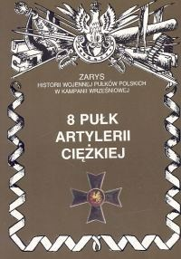 Okładka książki 8 Pułk Artylerii Ciężkiej