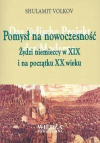 Okładka książki Shulamit Volkov. Pomysł na nowoczesność.