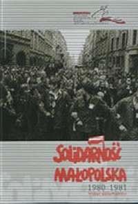 Okładka książki Solidarność Małopolska 1980 - 1981 Wybór dokumentów.