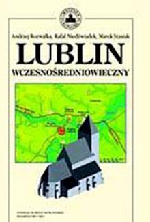Okładka książki Lublin wczesnośredniowieczny