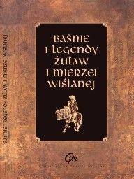 Okładka książki Baśnie i legendy Żuław i Mierzei Wiślanej.