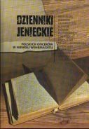 Okładka książki Dzienniki jenieckie. Polskich oficerów w niewoli Wehrmachtu.