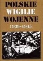 Polskie Wigilie wojenne 1939 - 1945