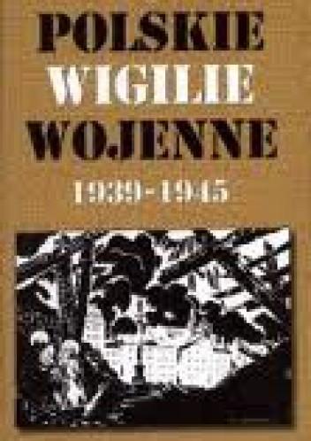 Okładka książki Polskie Wigilie wojenne 1939 - 1945