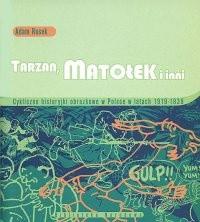 Okładka książki Tarzan, Matołek i inni : cykliczne historyjki obrazkowe w Polsce w latach 1919-1939