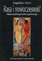 Rasa i nowoczesność. Historia polskiego ruchu eugenicznego