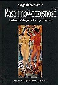 Okładka książki Rasa i nowoczesność. Historia polskiego ruchu eugenicznego