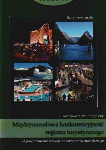 Okładka książki Międzynarodowa konkurencyjnosć regionu turystycznego