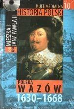 Okładka książki Multimedialna historia Polski  - TOM 10 - Polska Wazów 1630-1668
