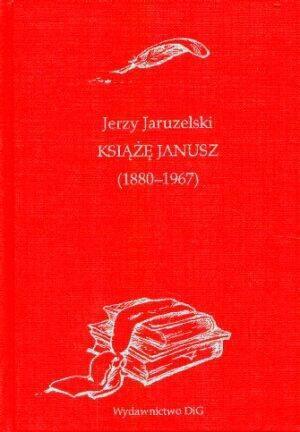 Okładka książki Książę Janusz (1880 - 1967)