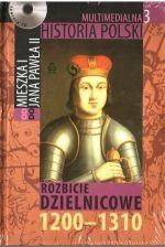 Okładka książki Multimedialna historia Polski  - TOM 3 - Rozbicie dzielnicowe 1200-1310