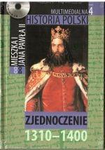 Okładka książki Multimedialna historia Polski - TOM 4 - Zjednoczenie 1310-1400