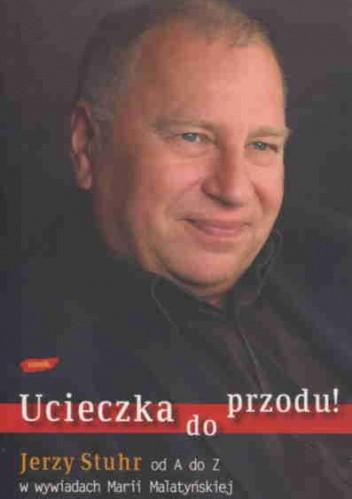 Okładka książki Ucieczka do przodu! Jerzy Stuhr od A do z w wywiadach Marii Maltyńskiej