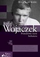 Rafał Wojaczek. Prawdziwe życie bohatera