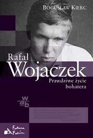 Okładka książki Rafał Wojaczek. Prawdziwe życie bohatera