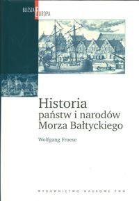 Okładka książki Historia państw i narodów Morza Bałtyckiego