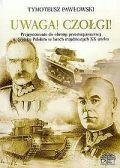 Okładka książki Uwaga! Czołgi! Przygotowanie do obrony przeciwpancernej w Wojsku Polskim w latach trzydziestych XX wieku