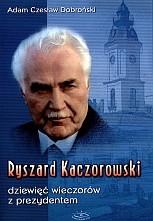 Okładka książki Ryszrad Kaczorowski Dziewięć wieczorów z prezydentem