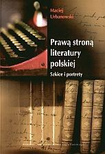 Okładka książki Prawą stroną literatury polskiej Szkice i portrety