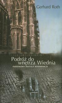 Okładka książki Podróż do wnętrza Wiednia: szkice