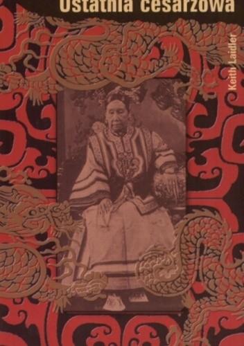 Okładka książki Ostatnia cesarzowa
