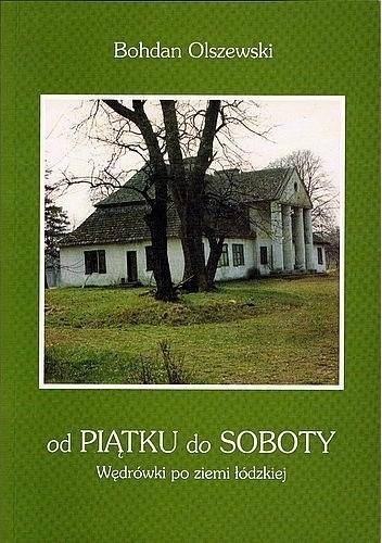 Okładka książki Od Piątku do Soboty. Wędrówki po ziemi łódzkiej