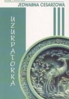 Jedwabna cesarzowa III: Uzurpatorka