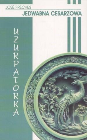 Okładka książki Jedwabna cesarzowa III: Uzurpatorka