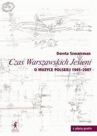 Okładka książki Czas Warszawskich Jesieni. O muzyce polskiej lat 1945-2007 +CD