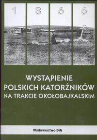 Okładka książki Wystąpienie polskich katorżników na traktacie okołobajkalskim