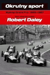 Okładka książki Okrutny sport. Wyścigi Grand Prix 1959-1967