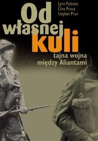 Okładka książki Od własnej kuli. Tajna wojna między aliantami