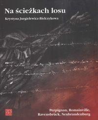 Okładka książki Na ścieżkach losu Perpignan Romainville Ravensbruck.