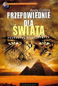 Okładka książki Przepowiednie dla świata Proroctwa starożytnych
