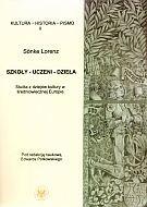 Okładka książki Szkoły uczeni dzieła Studia z dziejów kult.w śred. Europie