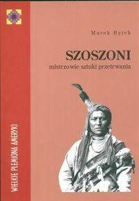 Okładka książki Szoszoni. Mistrzowie sztuki przetrwania
