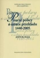Pisarze polscy o sztuce przekładu 1440 - 2005
