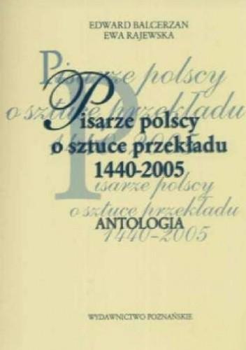 Okładka książki Pisarze polscy o sztuce przekładu 1440 - 2005